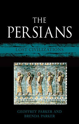 The Persians: Lost Civilizations