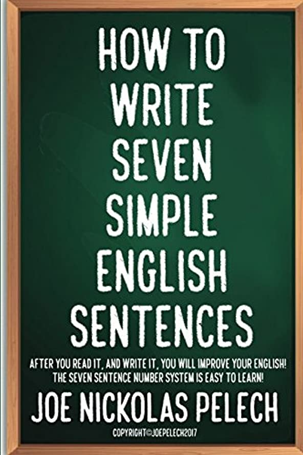 乗算原理パリティHOW TO WRITE SEVEN SIMPLE ENGLISH SENTENCES: AFTER YOU READ IT, AND WRITE IT, YOU WILL IMPROVE YOUR ENGLISH