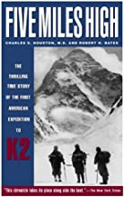 Five Miles High: The Thrilling True Story of the First American Expedition to K2