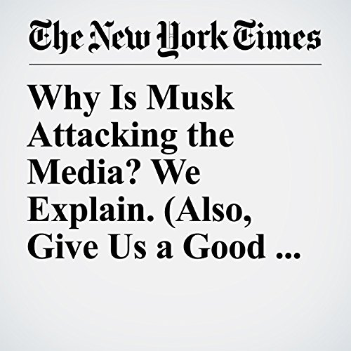 Why Is Musk Attacking the Media? We Explain. (Also, Give Us a Good Rating!) copertina