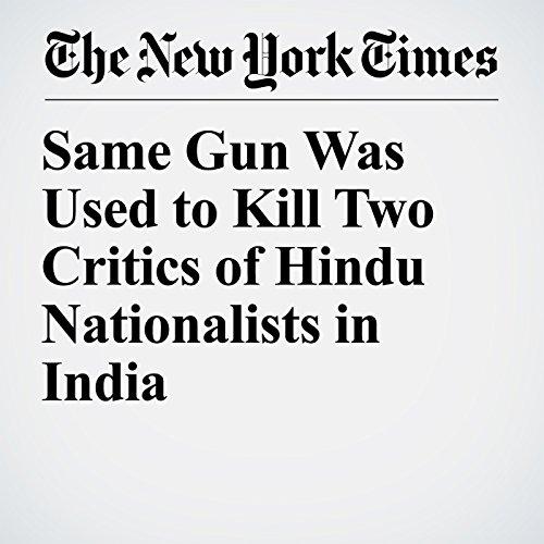 Same Gun Was Used to Kill Two Critics of Hindu Nationalists in India copertina
