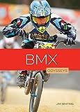 BMX (Odysseys in Extreme Sports) - Jim Whiting