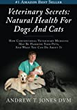Veterinary Secrets natural dog and cat health book by Andrew T. Jones DVM
