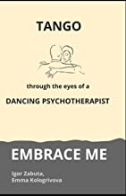 TANGO through the eyes of a dancing psychotherapist: Embrace me
