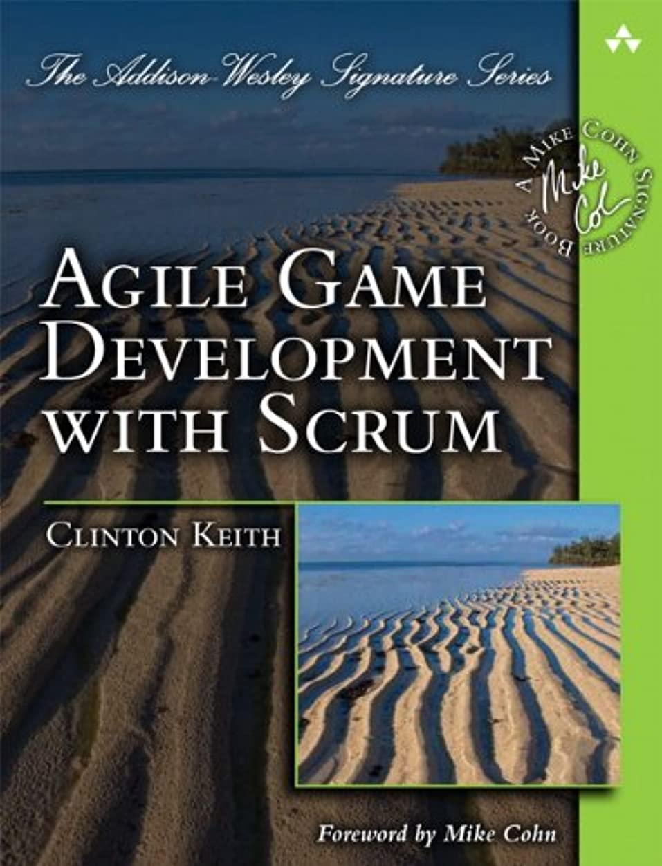 登山家対応回るAgile Game Development with Scrum (Addison-Wesley Signature Series (Cohn)) (English Edition)