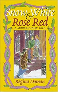 Snow White and Rose Red : A Modern Fairy Tale