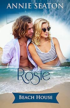 Beach House: Rosie's Story (The House on the Hill Book 1) by [Annie Seaton]
