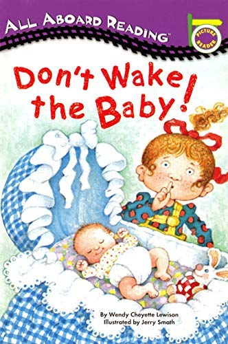 Don't Wake the Baby! (All Aboard Reading (Paperback))