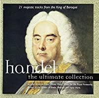 Ultimate Collection by G.F. Handel (2007-04-24)
