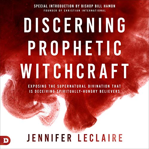 Discerning Prophetic Witchcraft Audiobook By Jennifer LeClaire cover art