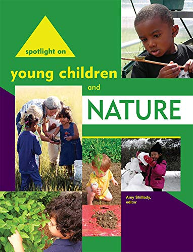Spotlight on Young Children and Nature (Spotlight on Young Children series)