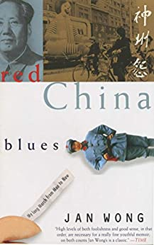 Red China Blues: My Long March From Mao to Now by [Jan Wong]
