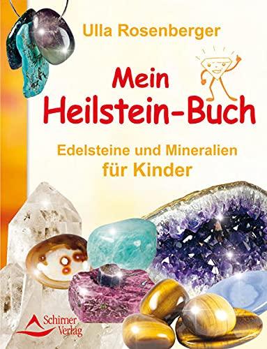 Rosenberger, Ulla<br />Mein Heilsteinbuch: Edelsteine und Mineralien für Kinder
