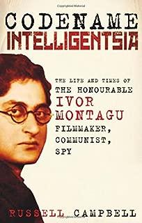 Codename Intelligentsia: The Life and Times of the Honourable Ivor Montagu, Filmmaker, Communist, Spy