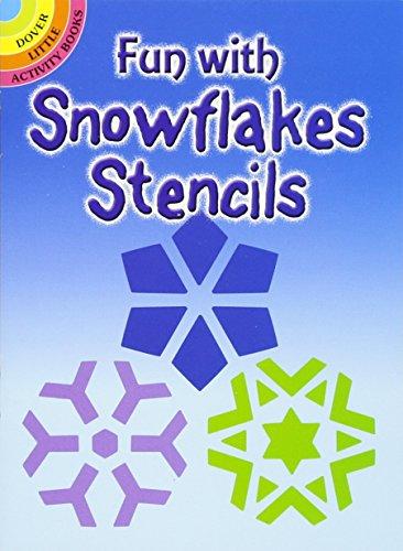 Fun with Snowflakes Stencils (Dover Stencils)