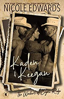 Kaden & Keegan (The Walkers of Coyote Ridge Book 9) by [Nicole Edwards]