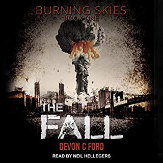 The Fall     Burning Skies Series, Book 1              By:                                                                                                                                 Devon C. Ford                               Narrated by:                                                                                                                                 Neil Hellegers                      Length: 6 hrs and 40 mins     39 ratings     Overall 4.5