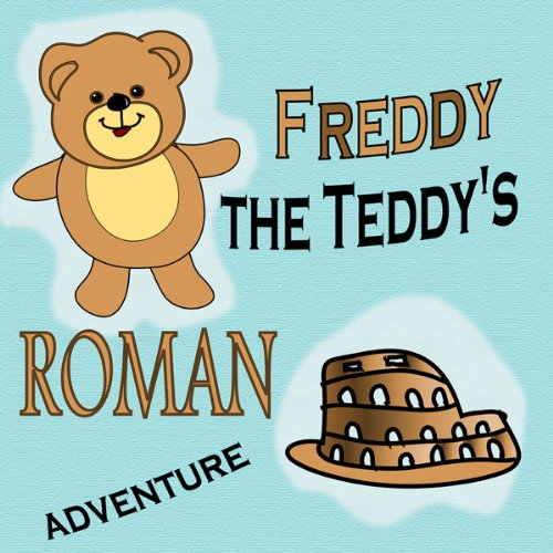 Freddy the Teddy's Roman Adventure audiobook cover art