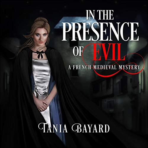 In the Presence of Evil: A French Medieval Mystery cover art