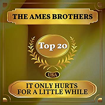 It Only Hurts for a Little While (Billboard Hot 100 - No 11)