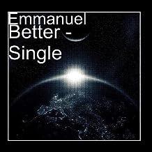 Better - Single by Emmanuel (2011-03-28?