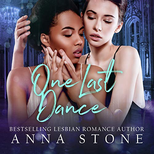 One Last Dance Audiobook By Anna Stone cover art