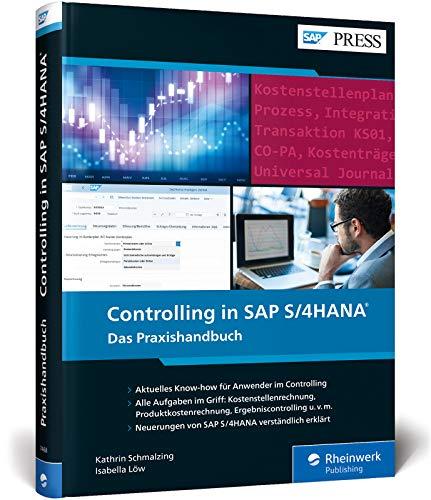 Controlling in SAP S/4HANA: Das neue Standardwerk für Key-User und Anwender von SAP CO