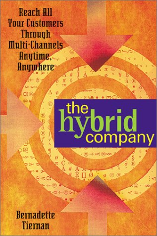 The Hybrid Company: Reach All Your Customers Through Multi-Channels Anytime, Anywhere