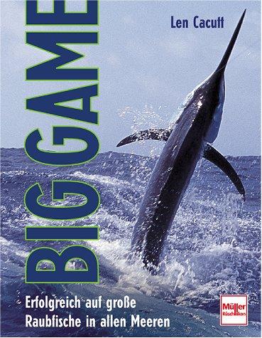 Big Game - Erfolgreich auf große Raubfische in allen Meeren