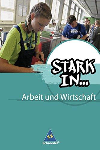 Stark in ... Arbeit und Wirtschaft - Ausgabe 2012: Schülerband