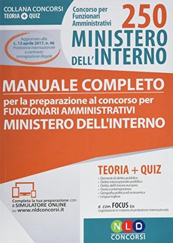 Concorso per 250 funzionari amministrativi Ministero dell'interno. Manuale completo per la preparazione al concorso per funzionari amministrativi ... digitale per download e accesso on line