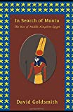 In Search of Montu: The Rise of Middle Kingdom Egypt