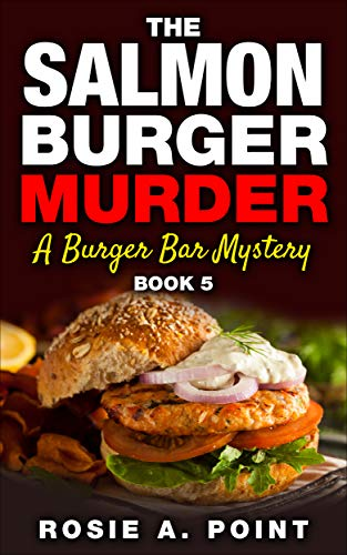 The Salmon Burger Murder (A Burger Bar Mystery Book 5)