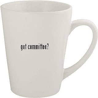 got committee? - Ceramic 12oz Latte Coffee Mug