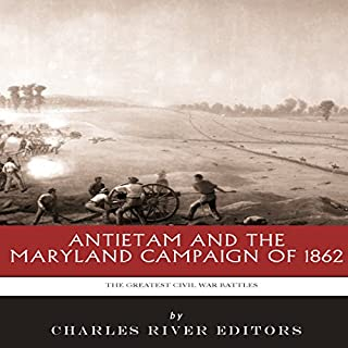The Greatest Battles in History: Antietam and the Maryland Campaign of 1862 audiobook cover art