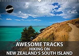 Awesome Tracks Hiking on New Zealand's South Island 2019: Exploring New Zealand's walking and hiking trails is one of the most rewarding ways seeing ... outstanding natural beauty. (Calvendo Places)