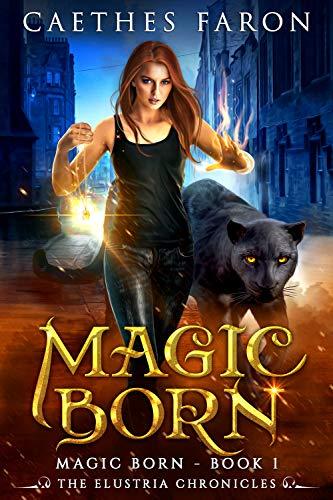 Magic Born (The Elustria Chronicles: Magic Born Book 1) (English ...