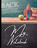 Back School My Notebook: Notebook back to school. Journal of 200 lined pages 8.5x11 inches