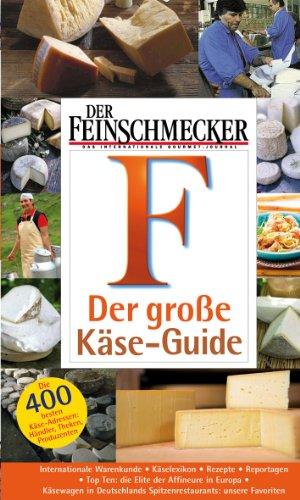 Der Feinschmecker - Einkaufstipps - Der große Käse-Guide - Die 400 besten Käse-Adressen in Deutschland