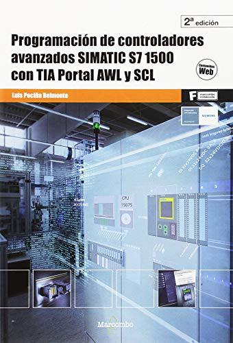 Programación de controladores avanzados SIMATIC S7 1500 con TIA Portal AWL y SCL (MARCOMBO FORMACIÓN)