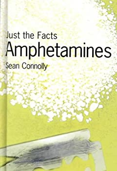 Amphetamines (Just The Facts) 1575722542 Book Cover