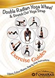 Yoga Wheel Exercise Guide- Using a Double Radian Yoga Wheels and Stretch out yoga strap for...