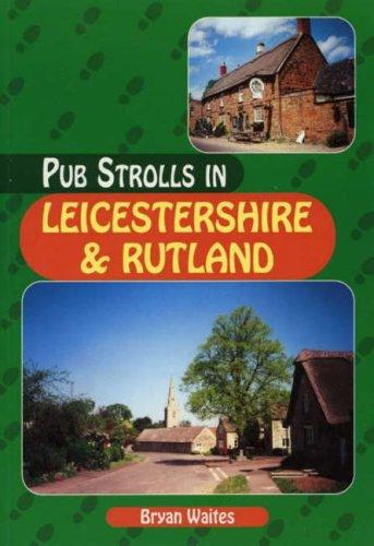 Pub Strolls in Leicestershire and Rutland (Pub Strolls S.)