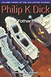 The Father-Thing (Collected Short Stories of Philip K. Dick)