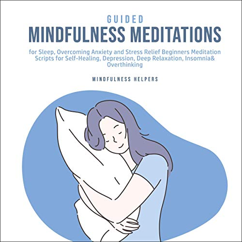 Guided Mindfulness Meditations for Sleep, Overcoming Anxiety and Stress Relief  By  cover art