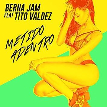 Metido Adentro (feat. Tito Valdez)