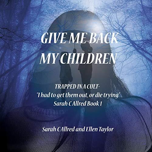 Give Me Back My Children Audiobook By Sarah Allred, Ellen Taylor cover art