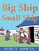 Big Ship, Small Ship