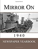 Mirror On 1940: Newspaper Yearbook containing 120 front pages from 1940 - Unique birthday gift / present idea.