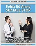 Fobia E Ansia Sociale Stop - No farmaci – No pillole...